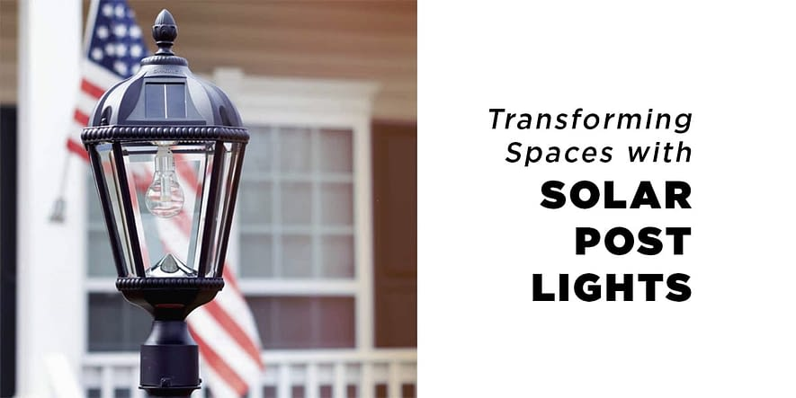 Transform Your Outdoor Space with Solar Post Lights