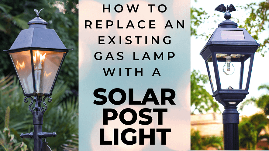 How to Replace an Existing Gas Lamp with a Solar Post Light