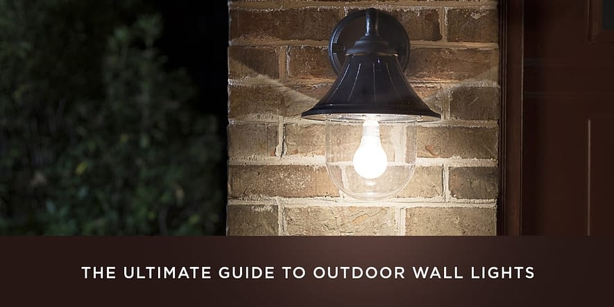 The Ultimate Guide to Outdoor Wall Lights