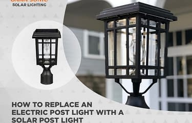 How to Replace an Electric Post Light with a Solar Post Light